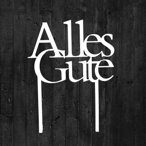 "Cake-Topper ""Alles Gute"" Acryl weiß"