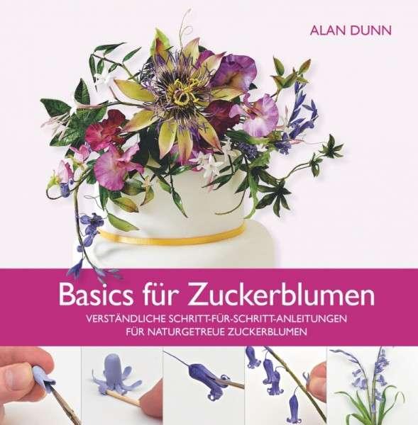 """Buch """"Basics für Zuckerblumen"""" von Alan Dunn"""
